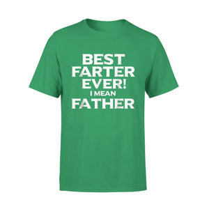 Best Farter Ever I Mean Father Shirt Fathers Day T-Shirt