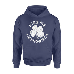 Kiss Me I'm Brownish  Saint Patrick Day  Hoodie