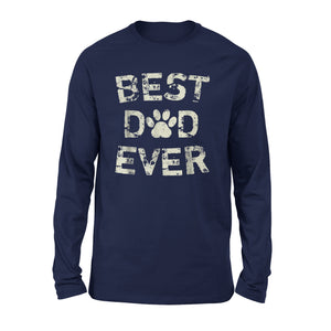 Best Dad Ever - Dog Cat Fathers Day Long Sleeve T-Shirt