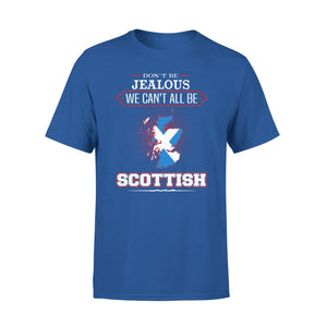 Mens Cotton Crew Neck T-Shirt - DonT Be Jealous We CanT All Be Scottish 01