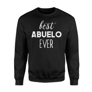 Best Abuelo Ever  Grandpa Father's Day Sweatshirt