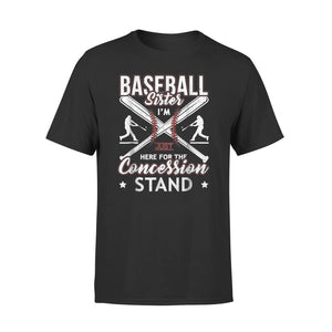 Baseball Sister I'm Just Here Concession Stand T-Shirt