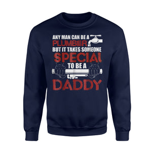 Any Man Can Be A Plumber, Plumber Dad Sweatshirt