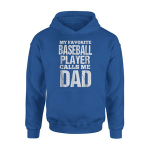 My Favorite Baseball Player Calls Me Dad Hoodie