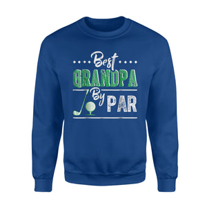 Best Grandpa By Par - Funny Golf  Father's Day Gift Sweatshirt
