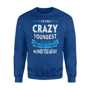Crazy Youngest Tee Family Dad Father's Day Gifts Sweatshirt
