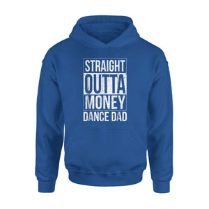 Straight Outta Money Dance Dad Hoodie