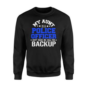 Aunt Police Officer Don't Make Me Call For Backup Sweatshirt