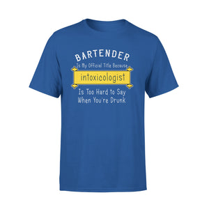 Bartender Ismy Official Title Because Intoxicologist Is Too Hard To Say When YouRe Drunk