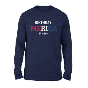 Birthday America 4th Of July - United States Independence Day - Mra Premium Long Sleeve T-Shirt