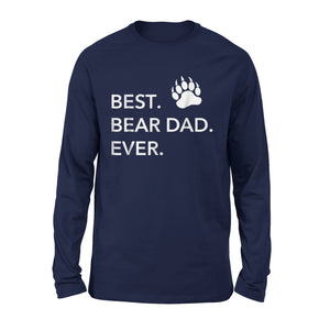 Best Bear Dad Ever Long Sleeve T-Shirt