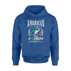 American By Birth Irish By The Grace Of God Hoodie