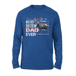 Best Buckin Dad Ever Shirt Deer Hunting Bucking Father Long Sleeve T-Shirt