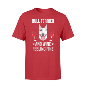 English Bull Terrier And Wine Feeling Bully Dog Fine T Shirt
