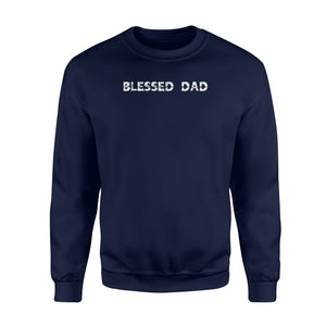 Blessed Dad  Awesome Gift Sweatshirt