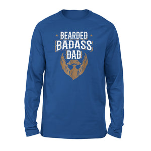 Bearded Badass Dad Funny Fathers Day Daddy Long Sleeve T-Shirt
