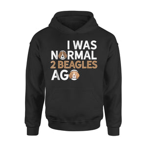 I Was Normal 2 Beagles Ago Hoodie