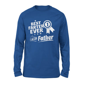 Best Farter Ever I Mean Father Long Sleeve T-Shirt