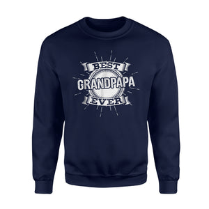 Best Grandpapa Ever Father's Day Gift For Grandpa  Sweatshirt