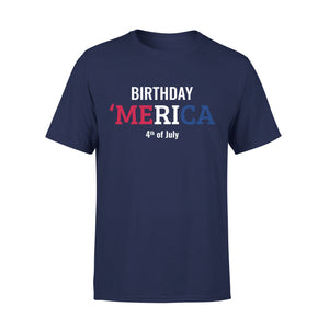 Birthday America 4th Of July United States Independence Day MRA Premium T-Shirt