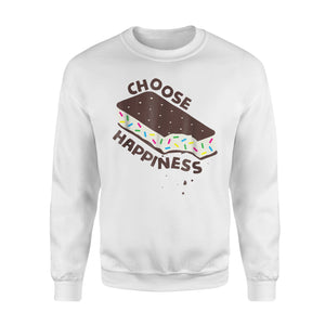 Choose Happiness Inspirational Ice Cream Sandwich Sweatshirt