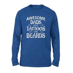 Awesome Dads Have Tattoos And Beards Fathers Day Dad Long Sleeve T-Shirt