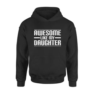 Awesome Like My Daughter Funny Mom Dad Hoodie