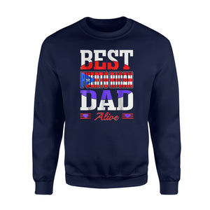 Best Puerto Rican Dad Alive Fathers Day Sweatshirt