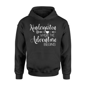 Kindergarten Where The Adventure Begins Teacher Hoodie