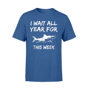 I Wait All Year For This Week - Funny Shark T-Shirt