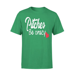 Pitches Me Crazy Baseball T-Shirt