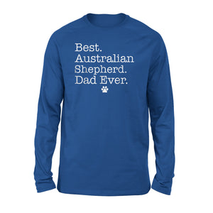 Australian Shepherd Dad Ever Father's Day Long Sleeve T-Shirt
