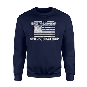 I Lived Through Obama, You'll Live Through Trump Sweatshirt