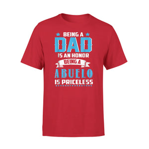 Being A Dad Is An Honor Being A Abuelo Is Priceless T-Shirt