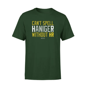 Can't Spell Haniger Without HR Seattle Baseball T-Shirt