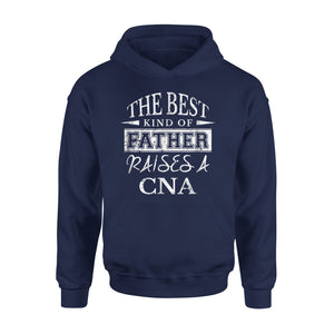 Best Father Raises A Cna Hoodie