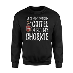 Coffee And Chorkie Funny Dog Mom Or Dog Dad Gift Idea Sweatshirt