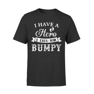 I Have A Hero I Call Him Bumpy T-Shirt
