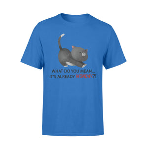 It Is Already Monday Cat Style Seven-Day Of The Week - Premium T-shirt