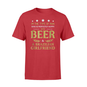 Beer And Brazilian Girlfriend Funny T-Shirt