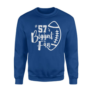 57's Biggest Fan Football Mom Dad Brother Sister Sweatshirt