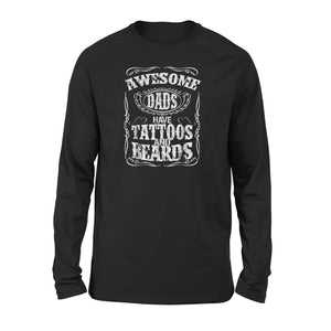 Awesome Dads Have Tattoos And Beards - Funny Fathers Day Tees Long Sleeve T-Shirt
