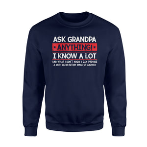 Ask Grandpa Anything I Know A Lot Father's Day Sweatshirt