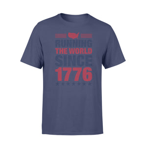 Running The World Since 1776 T-Shirt 4th Of July Independence Day