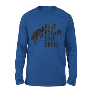 Best Buckin Dad Ever 03 Long Sleeve T-Shirt