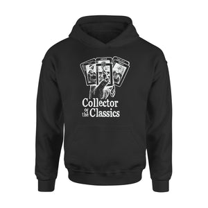 Collector Of The Classics Hoodie