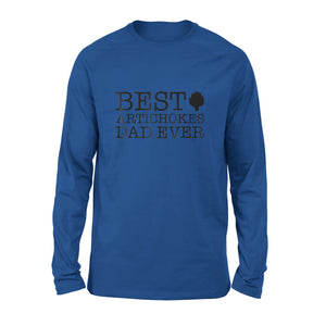 Best Artichokes Dad Ever Long Sleeve T-Shirt