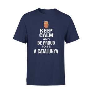 Keep Calm And Be Proud To Be A Catalunya  01