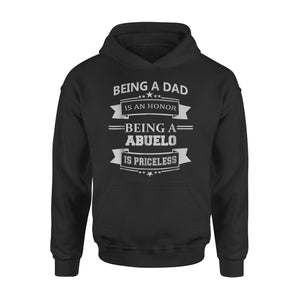 Being Dad Is Honor Being Abuelo Is Priceless 02 Hoodie