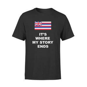 Mens Cotton Crew Neck T-Shirt - Hawaii Where My Story Ends 01